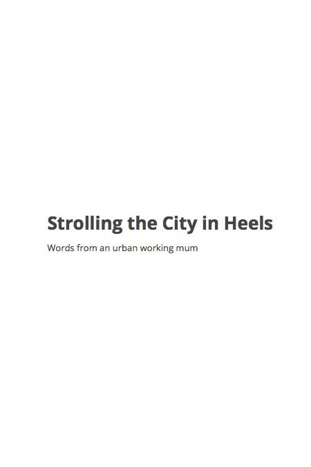 Strolling the City in Heels - August 2012
